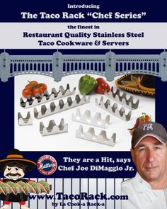 Attention Chefs... The Taco Rack Chef Series line up includes, the Single... Triple... Mini Triple... Six Shooter and Mini Six Shooter. Coming soon will be our Double and Grand Slams to round out the batting order. Come to www.TacoRack.com to see why Chef Joe DiMaggio has come home to the Chef Series...