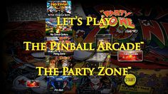 RöstiWarrior's Realm - Gameplay and walkthrough videos: Let's Play The Pinball Arcade™: The Party Zone™