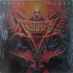 Never Surrender is the sixth studio album by Canadian hard rock band Triumph, released in 1983.