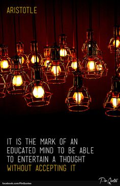 """Printable - Inspirational Quote Art - """"It is the mark of an educated mind to be able to entertain a thought without accepting it."""""""