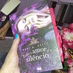 Leitura & Cia: Resenha, Entre o Amor e o Silêncio da escritora Ba...