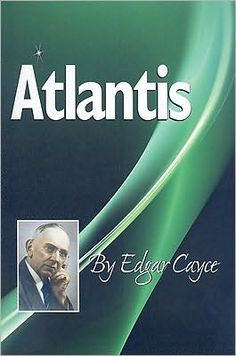 Atlantis: After a number of individuals who were given past-life readings by Edgar Cayce were told that they had been incarnated during a time in Atlantis, a group of people, staff members who were working with Edgar Cayce, decided to get a series of readings devoted solely to understanding Atlantis. These readings were not given for individuals but for this group seeking information on this ancient and legendary land.    In Atlantis, you will find these readings in their entirety.