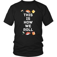Sushi Roll Funny T Shirt - District Unisex Shirt / Red / S | Unique tees, hoodies, tank tops  - 1