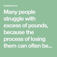Many people struggle with excess of pounds, because the process of losing them can often be a painstaking experience. It also requires great deal of sacrifice, effort, and complete dedication.. But…