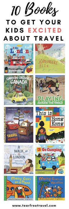 Looking for some children's books to get your kids excited about travel? Look no further, here is my top 10 list of picture books we've loved to get excited about family trips and family vacations. From taking a plane for the first time to going camping, we have all the travel experiences covered! #kidsbooks #childrensbooks #travewithkids #travelinspiration #kidstravelbooks #childrenstravelbooks