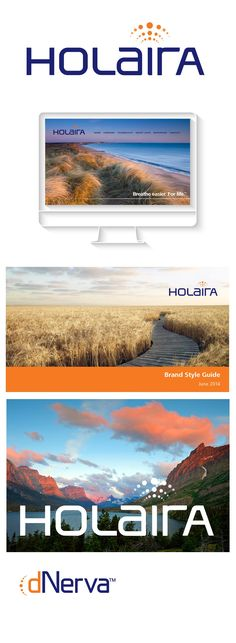 CLIENT Holaira Inc.   PROJECT Brand Identity   Holaira Inc. (formerly Innovative Pulmonary Solutions Inc.) is a medical device company developing minimally invasive products to make breathing easier for patients suffering from obstructive lung diseases. After receiving substantial venture capital funding, IPS asked Six Degrees to take them through a brand development program which included brand positioning, messaging, naming, identity development and website design.