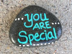 You are special. Hand painted rock by Caroline.