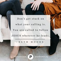 What is your calling? Beth Moore reminds us that we already know … our calling is to follow Jesus!