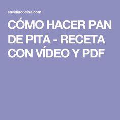 CÓMO HACER PAN DE PITA - RECETA CON VÍDEO Y PDF Pita, Gastronomia, How To Make, Easy Recipes, Food