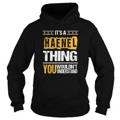 cool HAENEL tshirt, hoodie. Its a HAENEL Thing You Wouldnt understand