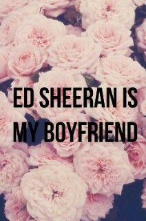 """""""Ed Sheeran is my boyfriend"""" wallpaper iphone.    I LOVE IT ;););)"""