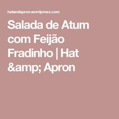 Salada de Atum com Feijão Fradinho | Hat & Apron