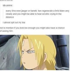 There will come a day when I stop finding this funny.  Today is not that day // Fullmetal Alchemist, Attack on Titan, Tokyo Ghoul