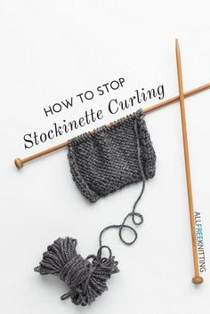 These 6 stockinette curling solutions will help you get your knitting on the right track! How to Stop Stockinette from Curling and get back to knitting. #creativecrafttips #knittingprojects