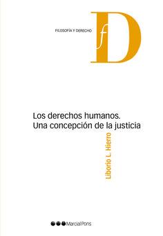 Los derechos humanos : una concepción de la justicia / Liborio L. Hierro...   Marcial Pons, 2016