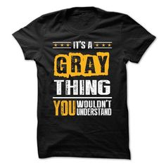 Its a GRAY Thing BA002 #jobs #tshirts #GRAY #gift #ideas #Popular #Everything #Videos #Shop #Animals #pets #Architecture #Art #Cars #motorcycles #Celebrities #DIY #crafts #Design #Education #Entertainment #Food #drink #Gardening #Geek #Hair #beauty #Health #fitness #History #Holidays #events #Home decor #Humor #Illustrations #posters #Kids #parenting #Men #Outdoors #Photography #Products #Quotes #Science #nature #Sports #Tattoos #Technology #Travel #Weddings #Women