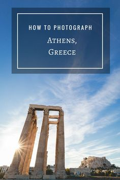 Going to Athens? Read this first if you want to be impressed by your photography!