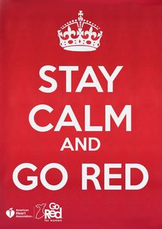 Stay Calm and Go Red