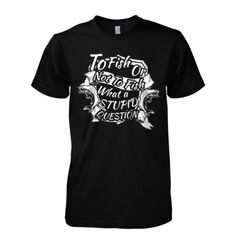 To Fish Or Not To Fish T-Shirts, Hoodies. Check Price Now ==►…