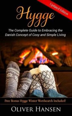 Prices for Hygge: The Complete Guide to Embracing the Danish Concept of Cosy and Simple Living by Oliver Hansen Danish People, Norwegian Words, Simple Way, Simple Things, Scandinavian Art, Hearth And Home, Enjoy Your Life, Long Winter, Simple Pleasures