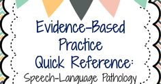 One of the most important aspects of our practice in speech-language pathology is making sure our assessments and interventions are evidence...