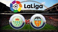 Prediksi Skor Real Betis vs Valencia 16 Oktober 2017