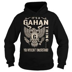 Its a GAHAN Thing You Wouldnt Understand - Last Name, Surname T-Shirt (Eagle)