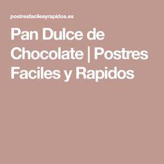 Pan Dulce de Chocolate   Postres Faciles y Rapidos