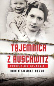 Tajemnica z Auschwitz - Majewska-Brown Nina Ezra Fitz, Books, Movie Posters, Movies, Decor, Biography, Literature, History, Art