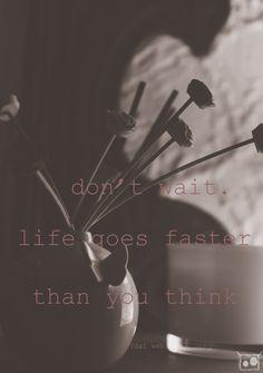 www.beufville.com - Motivational Saturday #10.Don't wait. Life goes faster thank you think. (Non aspettare. La vita va più…