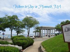 Where to Stay in Plymouth Massachusetts Home Town USA  Summer vacation ideas Roadtrip