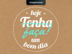 Boa fazer um ótimo dia? More Than Words, Sayings, My Love, My Style, Quotes, Natural, Poster, Portuguese Quotes, Words