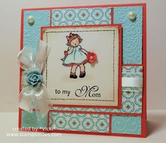 To My Mom by basement stamper - Cards and Paper Crafts at Splitcoaststampers