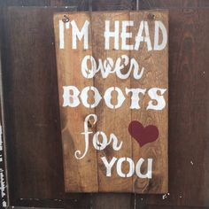 Western decor, country love, I'm head over boots for you