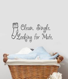 Clean, Single, Looking for Mate Laundry decor -Missing Sock Vinyl Wall art.