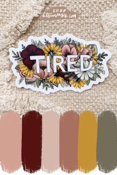 Add some relatable content to your laptop, water bottle, or car with this floral tired sticker!#sticker #colorpalette Ipad Pro Tips, Colours That Go Together, Tire Art, Sticker Ideas, Drawing Tips, Color Inspiration, Tired, Projects To Try, Coloring