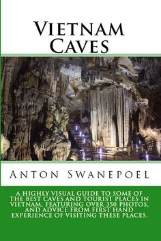 Vietnam Caves. Over 350 photos of some of Vietnam's best caves and tourist attractions.