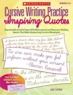 Provides ready-to-reproduce practice pages of quotes written in cursive in order to help build skills in the handwriting style.