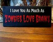 ZOMBIES Eat Brains Undead Sign Wood Halloween. $15.95, via Etsy.