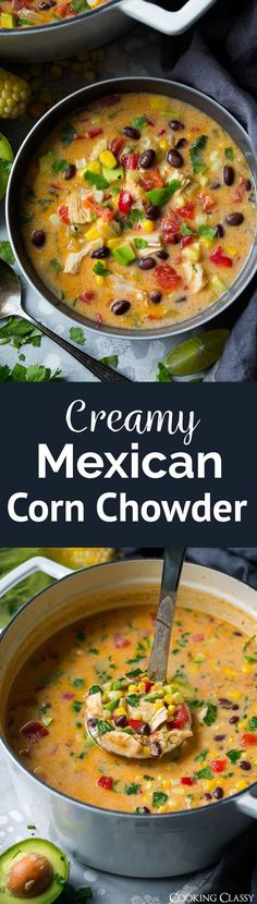 Creamy Mexican Corn Chowder | Cooking Classy - A creamy, cheesy, veggie and chicken filled soup that's layered with Mexican flavors and sure to satisfy! Uses frozen corn so it can be made year round.
