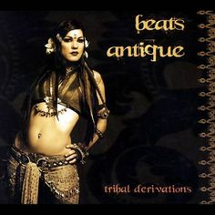 Beats Antique - They are amazing live.  Belly dancer (Zoe Jakes) included!