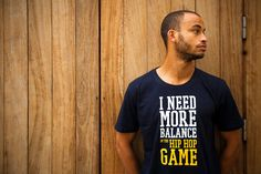 "T-Shirt ""I Need More Balance In The Hip Hop Game"" only on www.sunrastore.net #tshirt #music #fashion #soul #hiphop #love #money #graphic #creative #men #game #sunra #store #sunrastore"