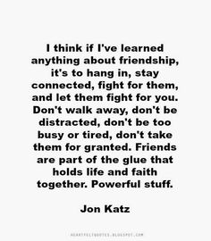 Friends are part of the glue that holds life and faith together.