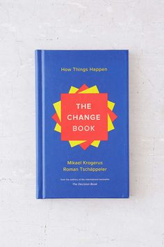 The Change Book: How Things Happen By Mikael Krogerus & Roman Tschappeler - Urban Outfitters