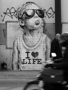 Street Art I love life!