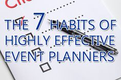 The 7 Habits of Highly Effective Event Planners - Go Big Event Blog - Go Big Event