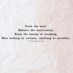 .... when nothing is certain anything is possible