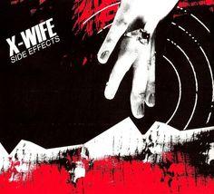 X-Wife - Side Effects - 2006