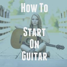 How to start on guitar - Quick Tips