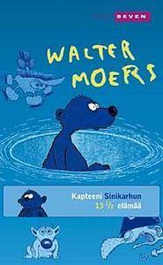 Walter Moers - Kapteeni Sinikarhun 13 ½ elämää
